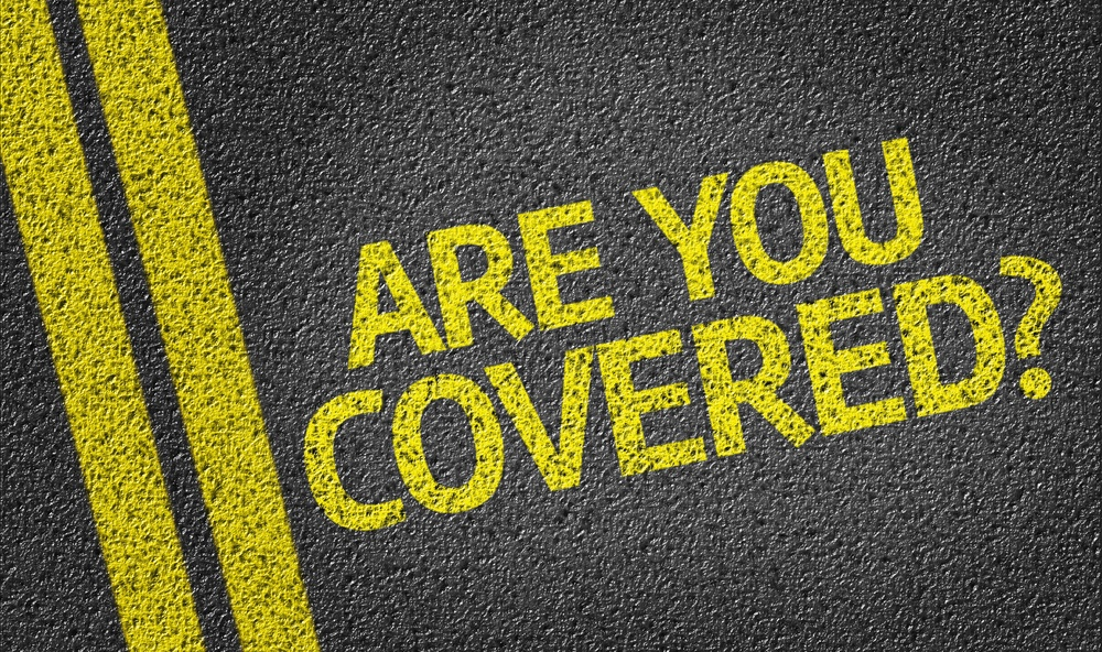 Are you Covered? written on the road.. are you covered with life insurance.